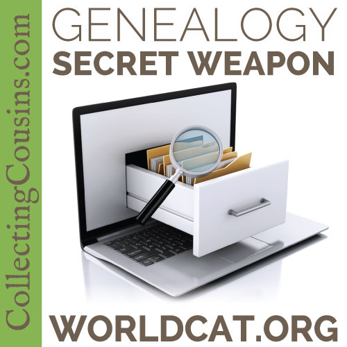 Secret Weapon: WorldCat for Genealogy