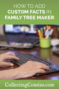 How to Add Custom Facts to Family Tree Maker 2017