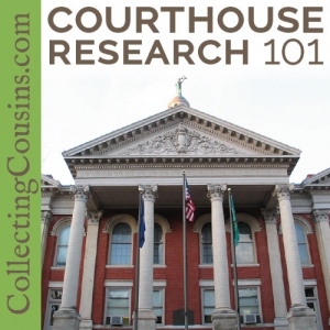 Courthouse Genealogy Research 101